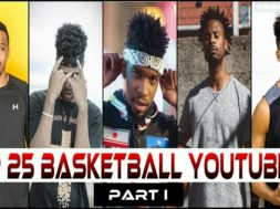 TOP 25 Basketball Youtubers   PART 1