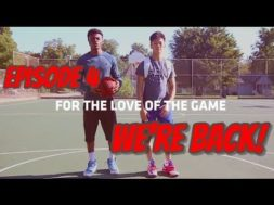 "For The Love of The Game | EP. 4 ""We're Back!"""